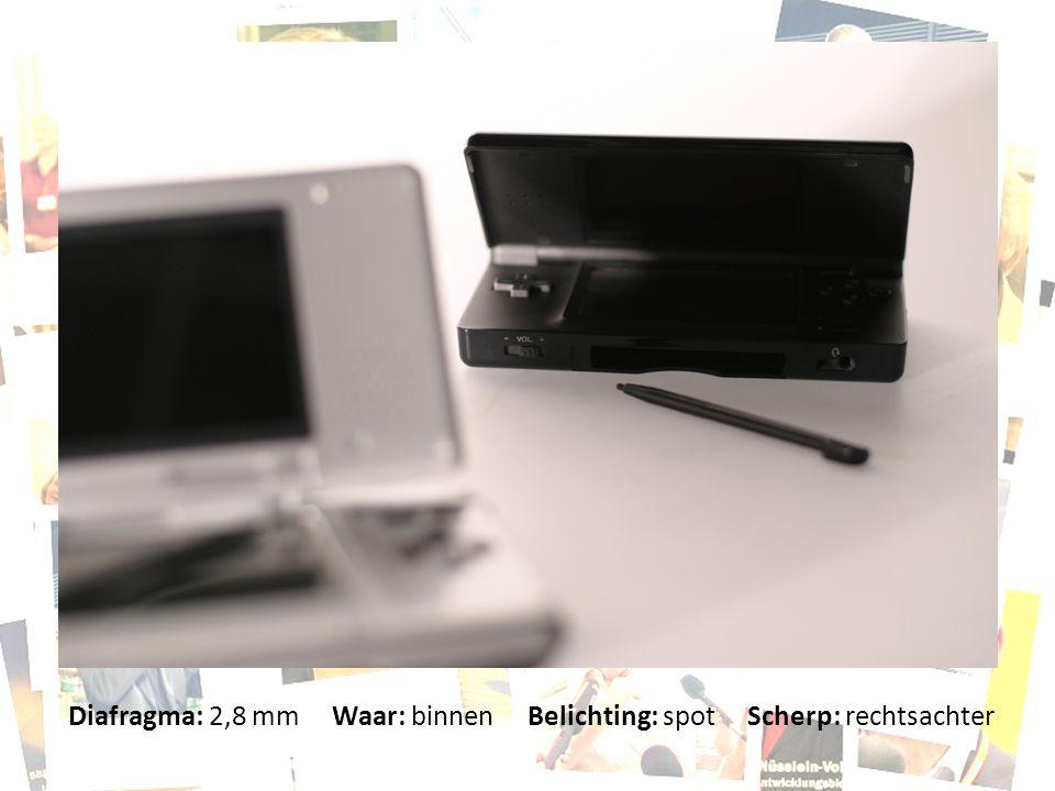 Diafragma: 2,8 mm Waar: binnen Belichting: spot Scherp: rechtsachter