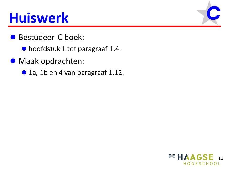 Huiswerk Bestudeer C boek: Maak opdrachten: