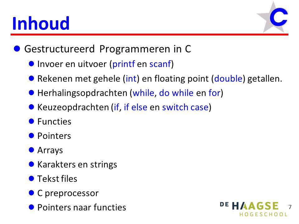 Inhoud Gestructureerd Programmeren in C