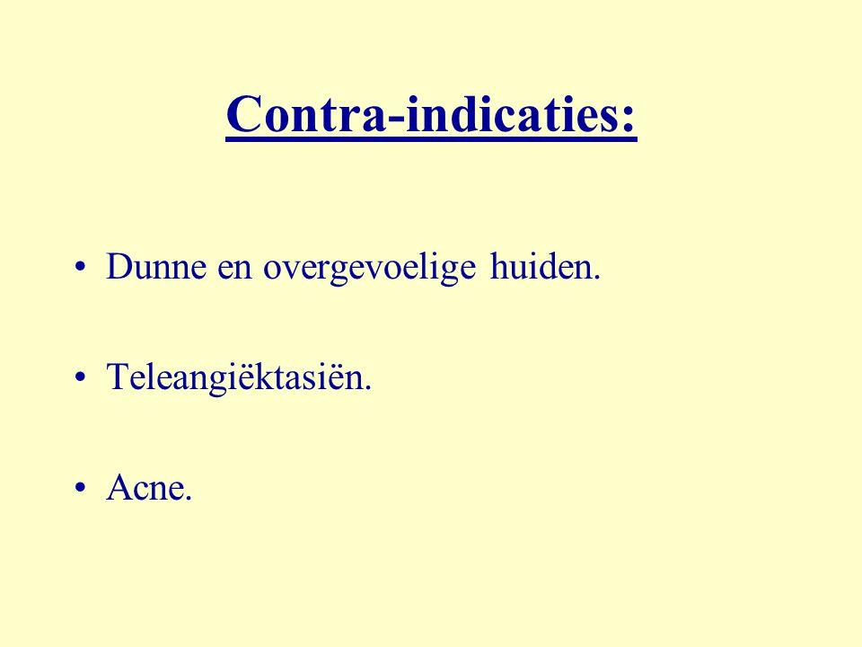 Contra-indicaties: Dunne en overgevoelige huiden. Teleangiëktasiën.