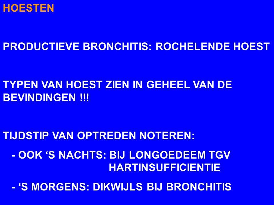 HOESTEN PRODUCTIEVE BRONCHITIS: ROCHELENDE HOEST. TYPEN VAN HOEST ZIEN IN GEHEEL VAN DE BEVINDINGEN !!!