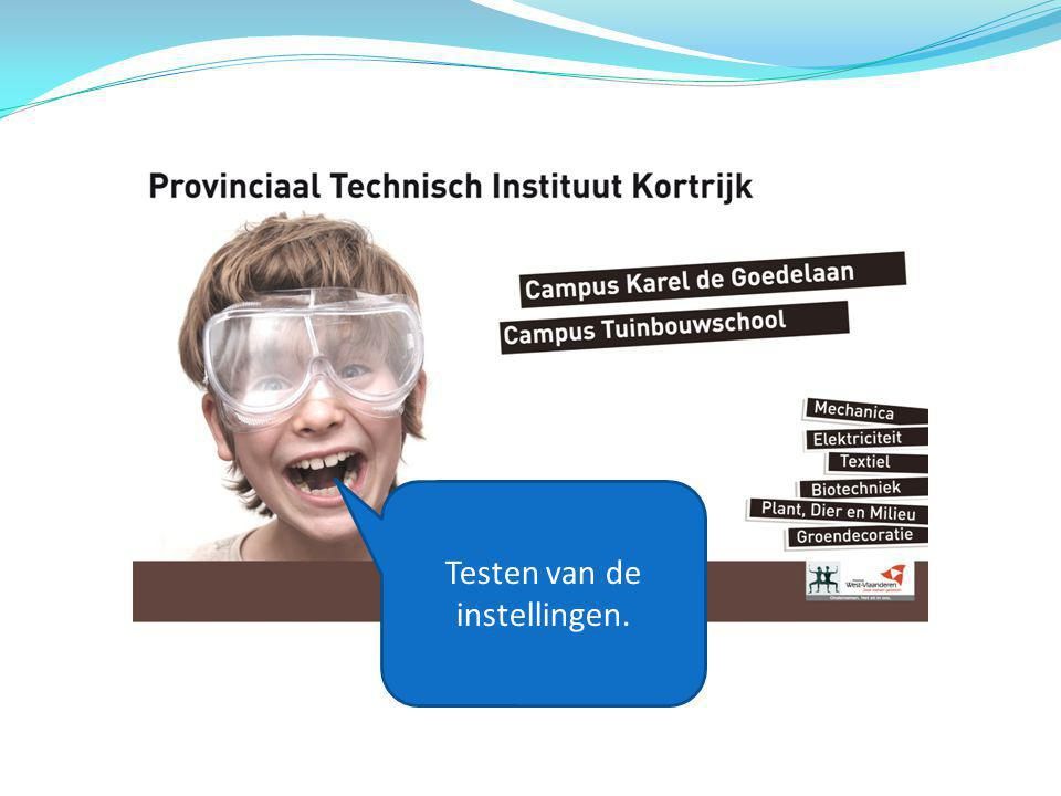 Testen van de instellingen.