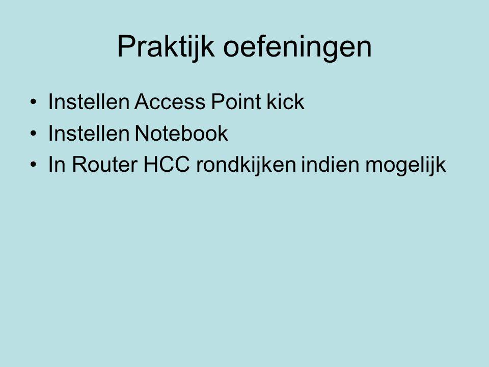 Praktijk oefeningen Instellen Access Point kick Instellen Notebook