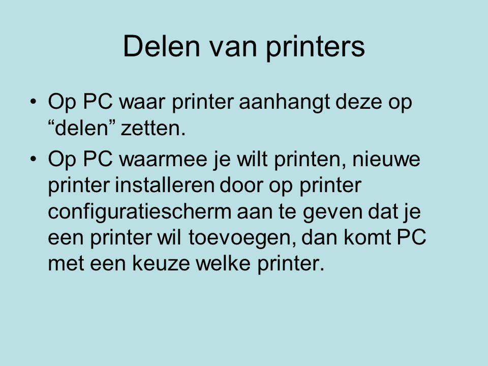 Delen van printers Op PC waar printer aanhangt deze op delen zetten.