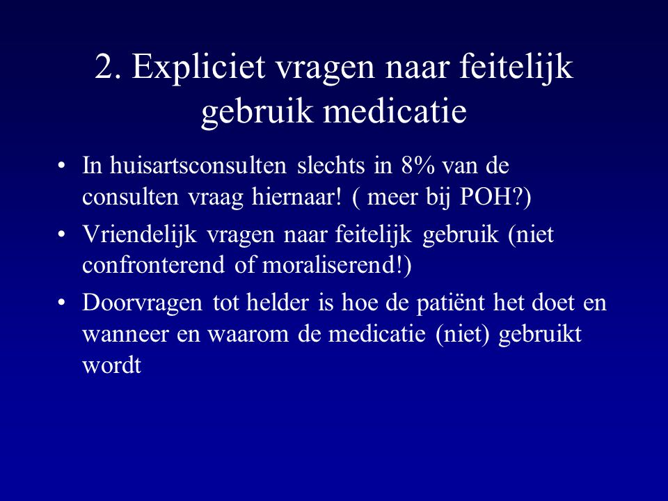 2. Expliciet vragen naar feitelijk gebruik medicatie