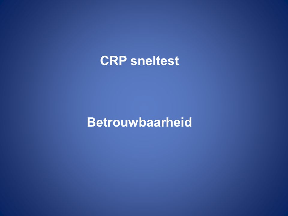 CRP sneltest Betrouwbaarheid