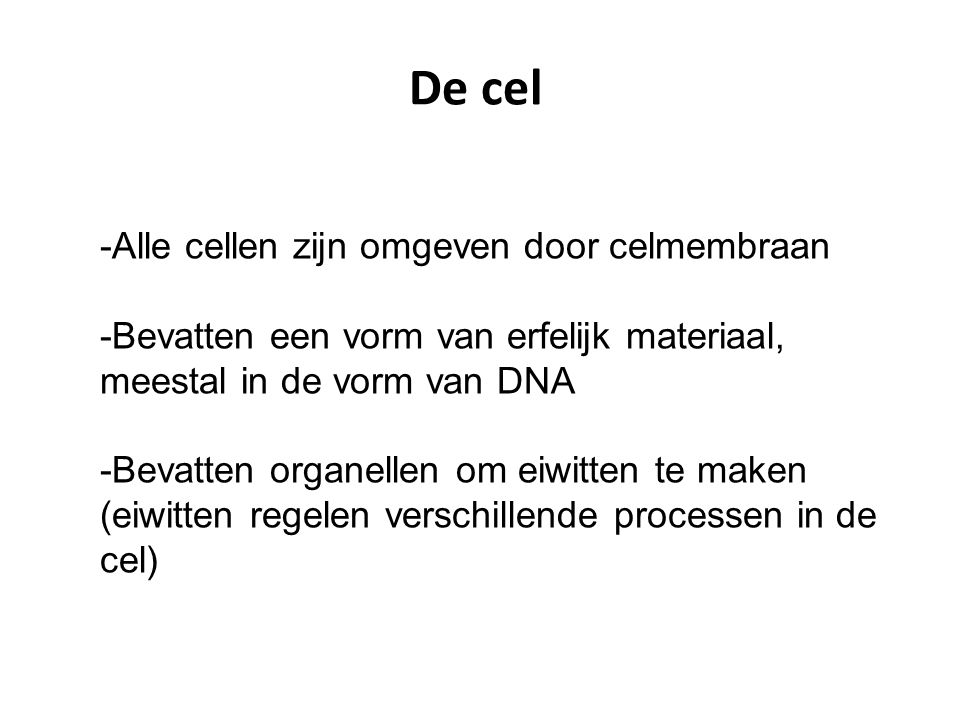 De cel -Alle cellen zijn omgeven door celmembraan