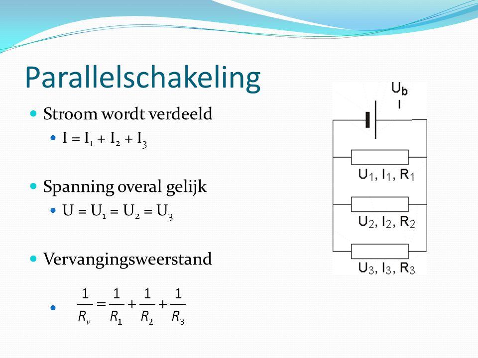 Parallelschakeling Stroom wordt verdeeld Spanning overal gelijk