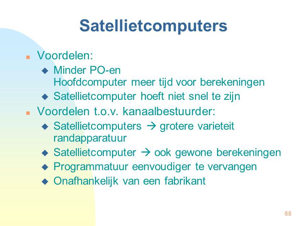 Satellietcomputers Voordelen: Voordelen t.o.v. kanaalbestuurder: