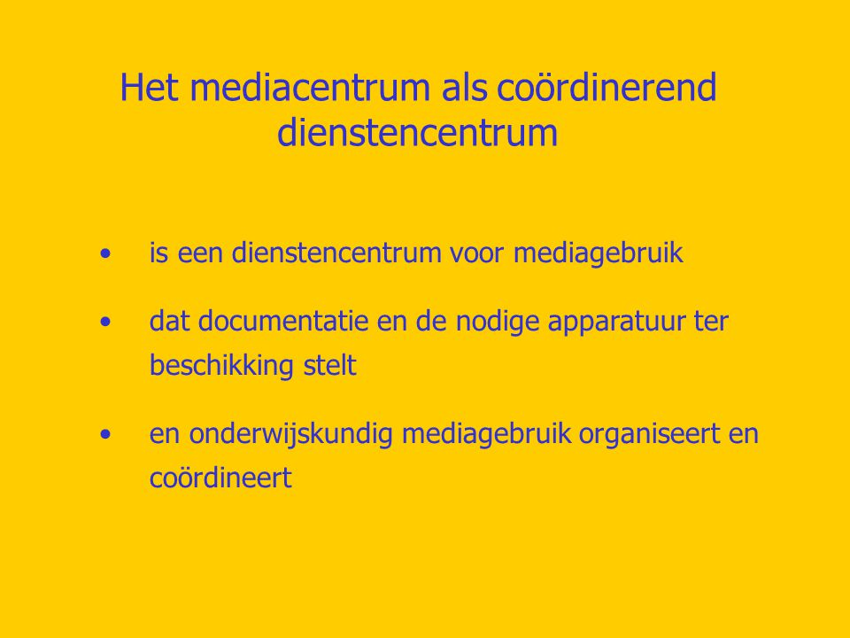 Het mediacentrum als coördinerend dienstencentrum
