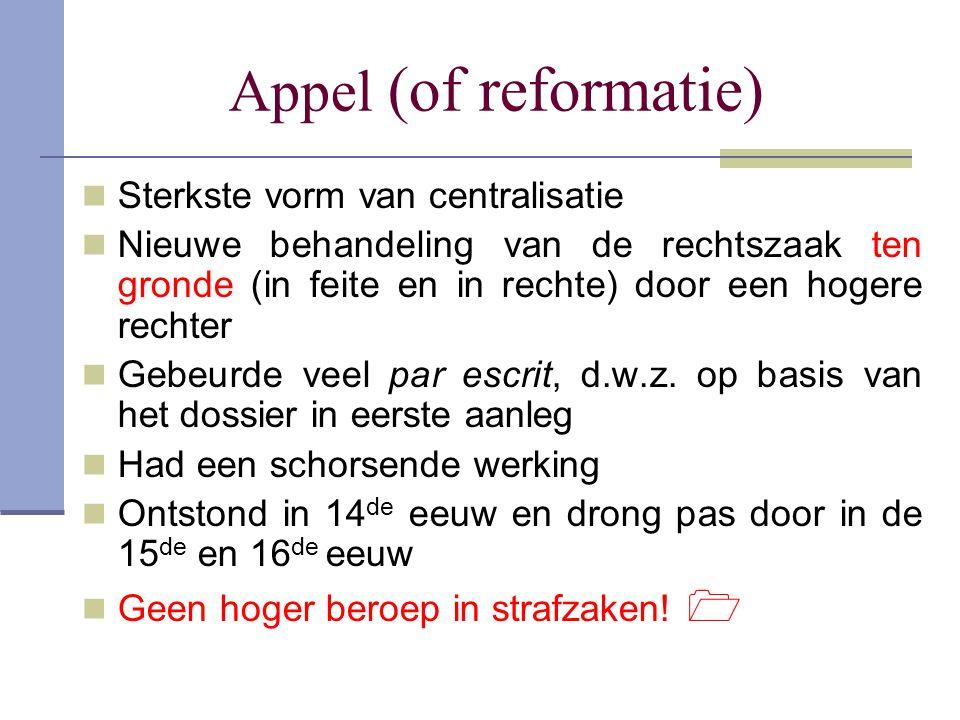 Appel (of reformatie) Sterkste vorm van centralisatie