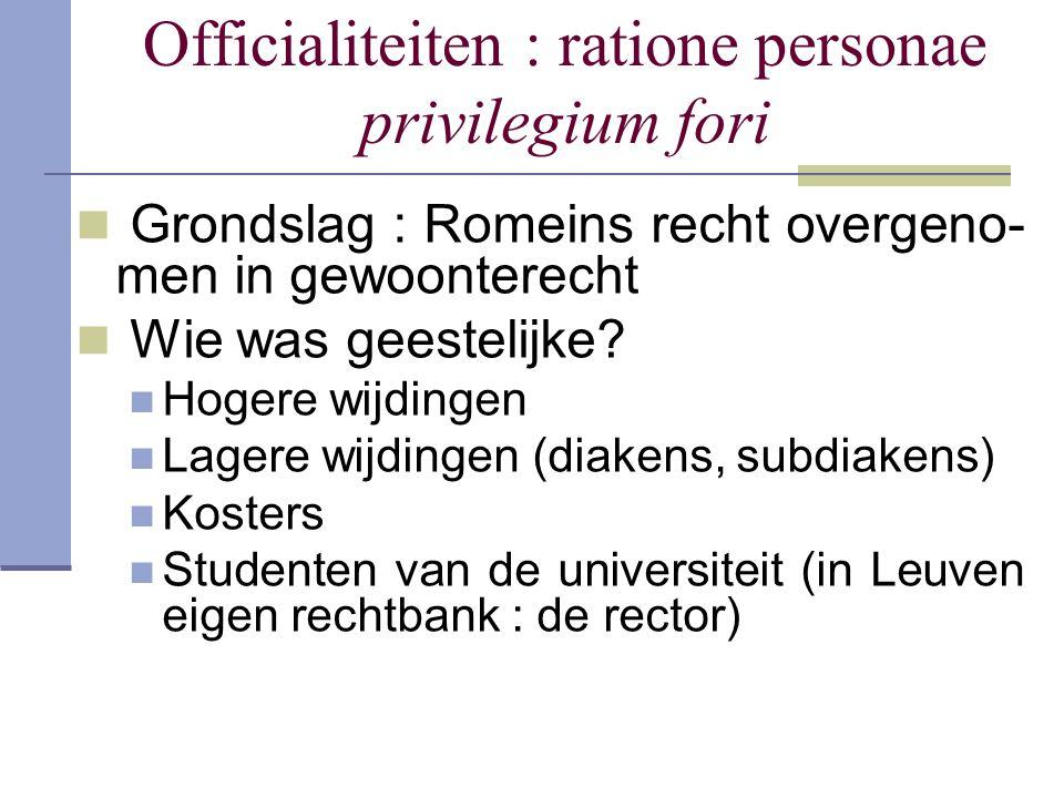 Officialiteiten : ratione personae privilegium fori