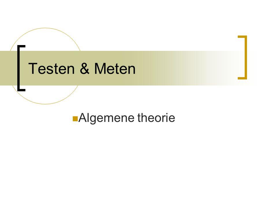 Testen & Meten Algemene theorie