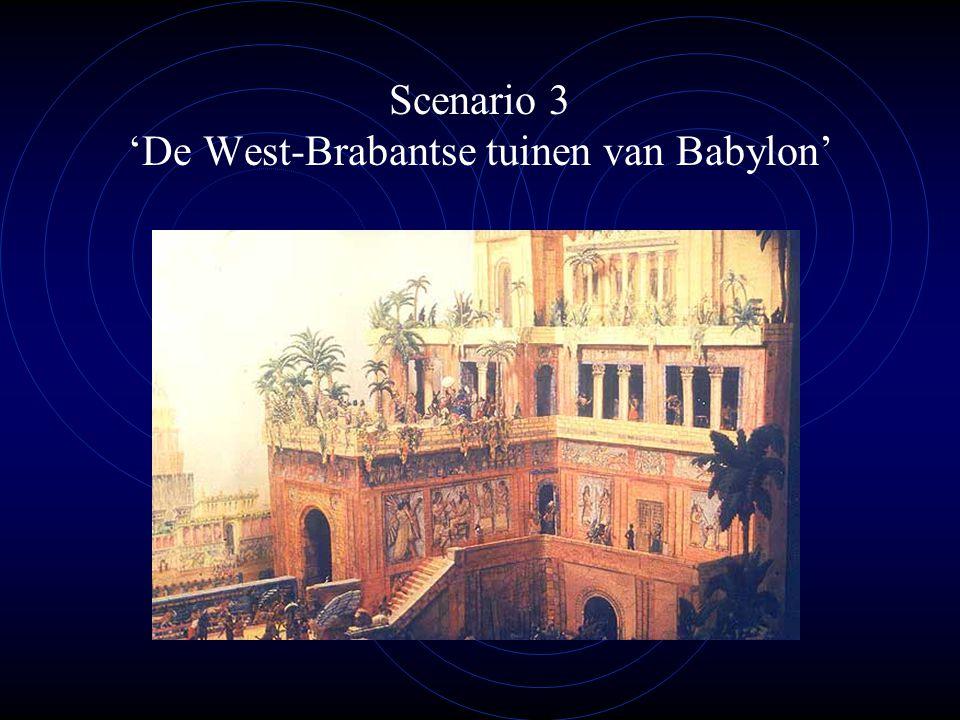 Scenario 3 'De West-Brabantse tuinen van Babylon'