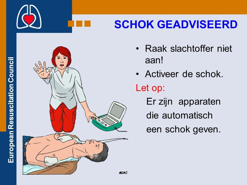 SCHOK GEADVISEERD Raak slachtoffer niet aan! Activeer de schok.