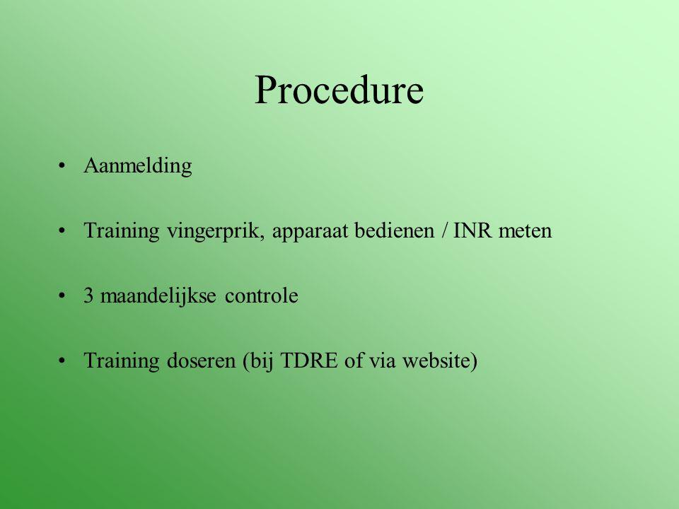 Procedure Aanmelding. Training vingerprik, apparaat bedienen / INR meten. 3 maandelijkse controle.