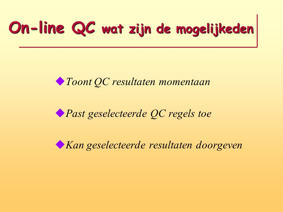 On-line QC wat zijn de mogelijkeden