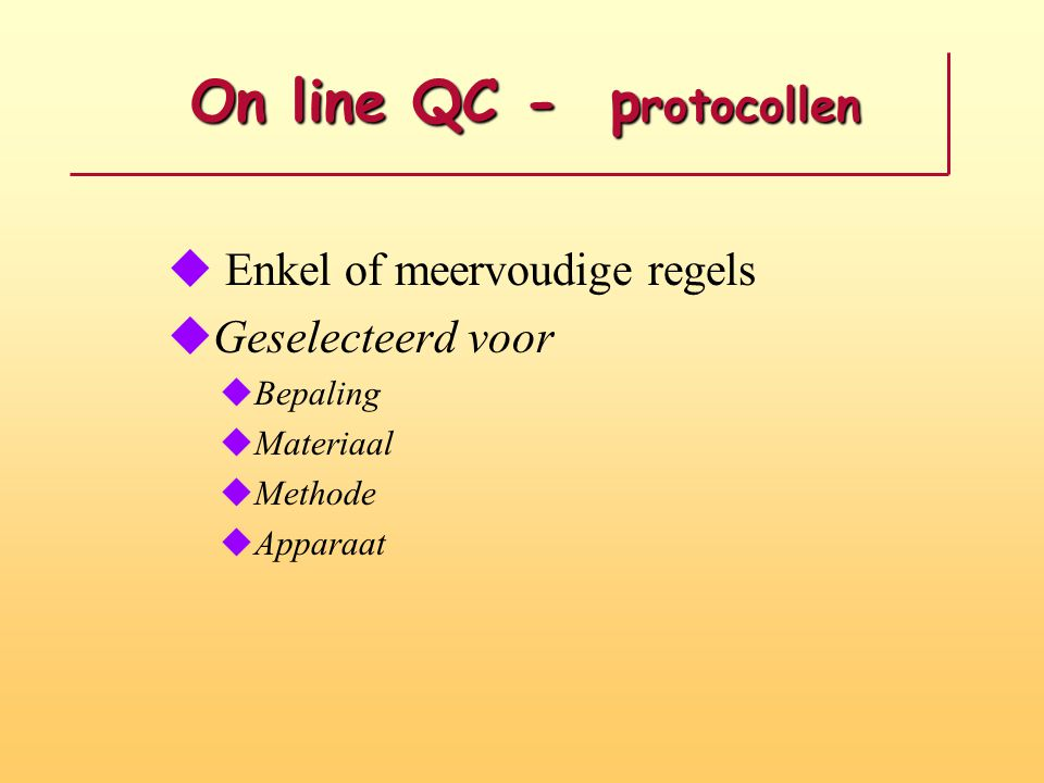 On line QC - protocollen