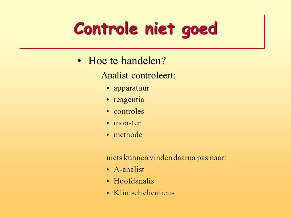 Controle niet goed Hoe te handelen Analist controleert: apparatuur