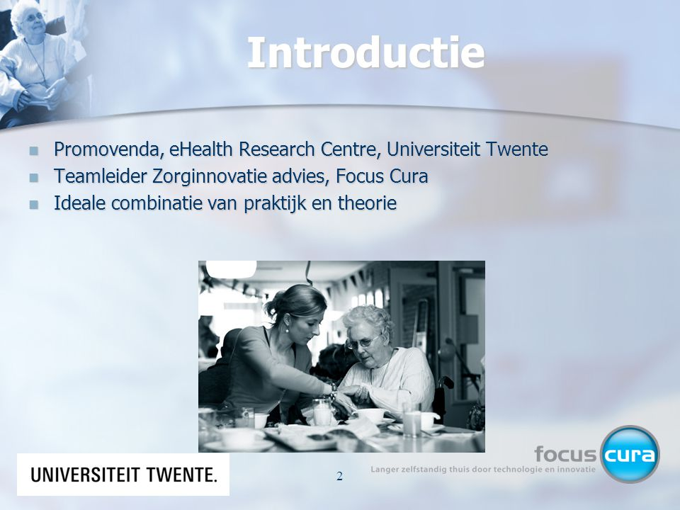 Introductie Promovenda, eHealth Research Centre, Universiteit Twente