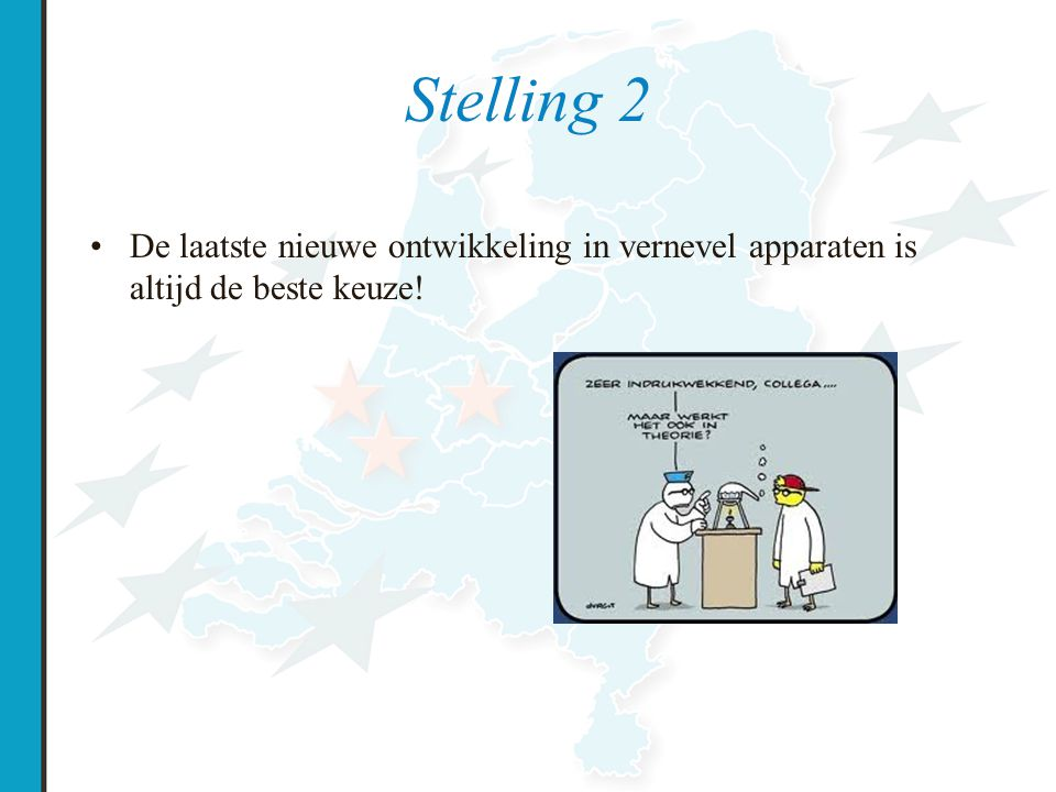 Stelling 2 De laatste nieuwe ontwikkeling in vernevel apparaten is altijd de beste keuze!
