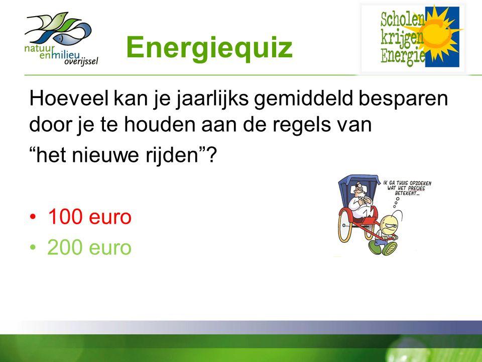 Energiequiz Hoeveel kan je jaarlijks gemiddeld besparen door je te houden aan de regels van. het nieuwe rijden