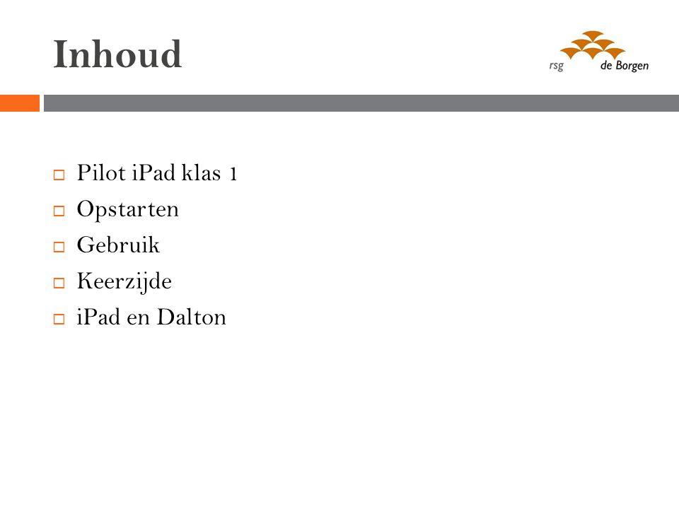 Inhoud Pilot iPad klas 1 Opstarten Gebruik Keerzijde iPad en Dalton