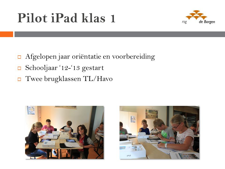 Pilot iPad klas 1 Afgelopen jaar oriëntatie en voorbereiding