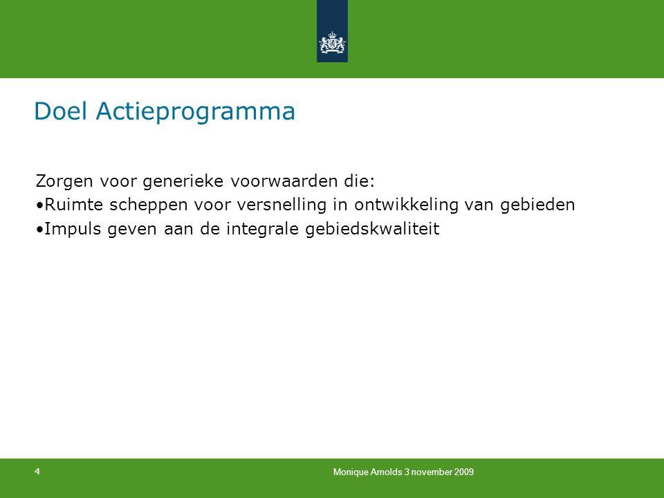 Doel Actieprogramma Zorgen voor generieke voorwaarden die:
