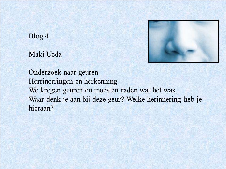 Blog 4. Maki Ueda. Onderzoek naar geuren. Herrinerringen en herkenning. We kregen geuren en moesten raden wat het was.
