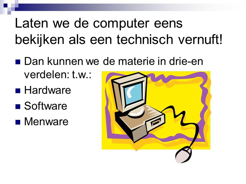 Laten we de computer eens bekijken als een technisch vernuft!