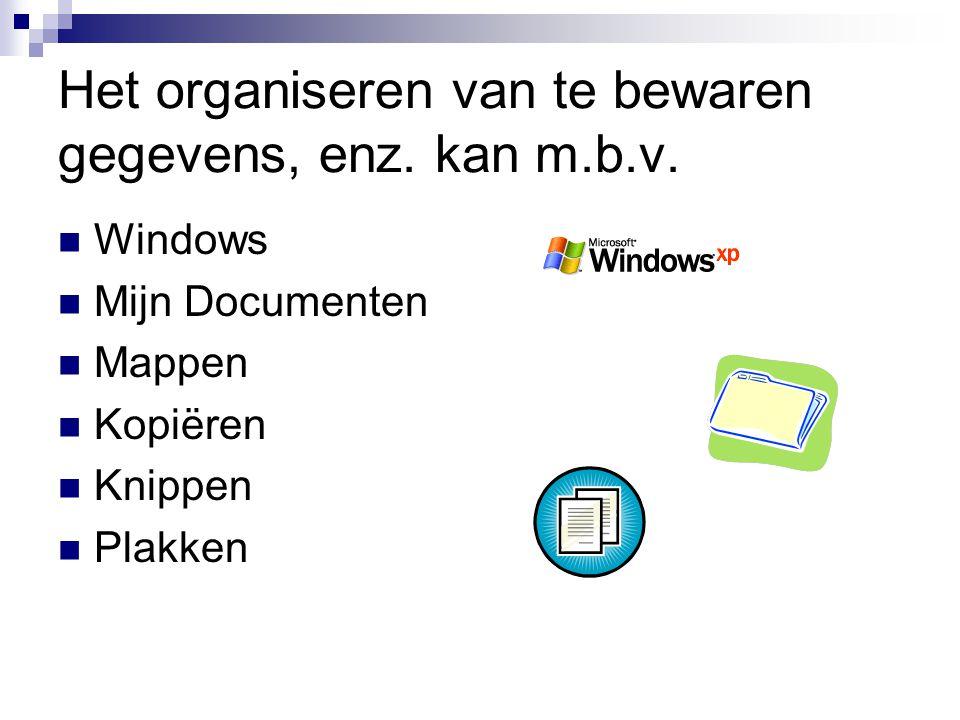 Het organiseren van te bewaren gegevens, enz. kan m.b.v.