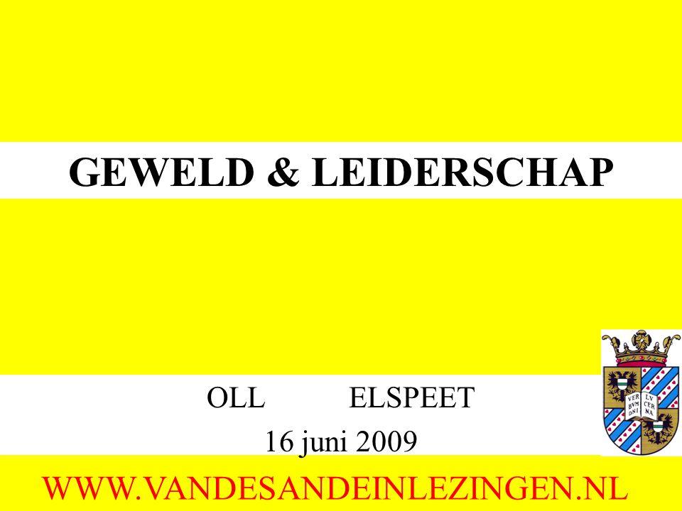 GEWELD & LEIDERSCHAP WWW.VANDESANDEINLEZINGEN.NL OLL ELSPEET