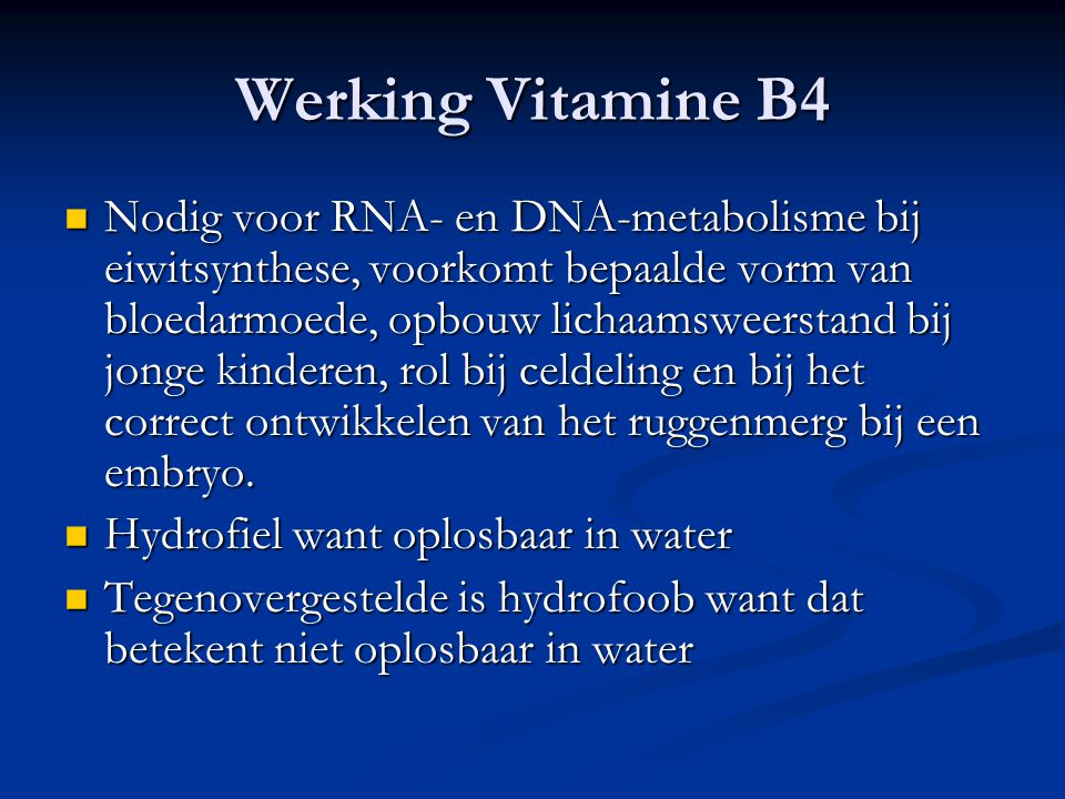Werking Vitamine B4