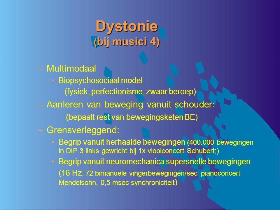 Dystonie (bij musici 4) Multimodaal