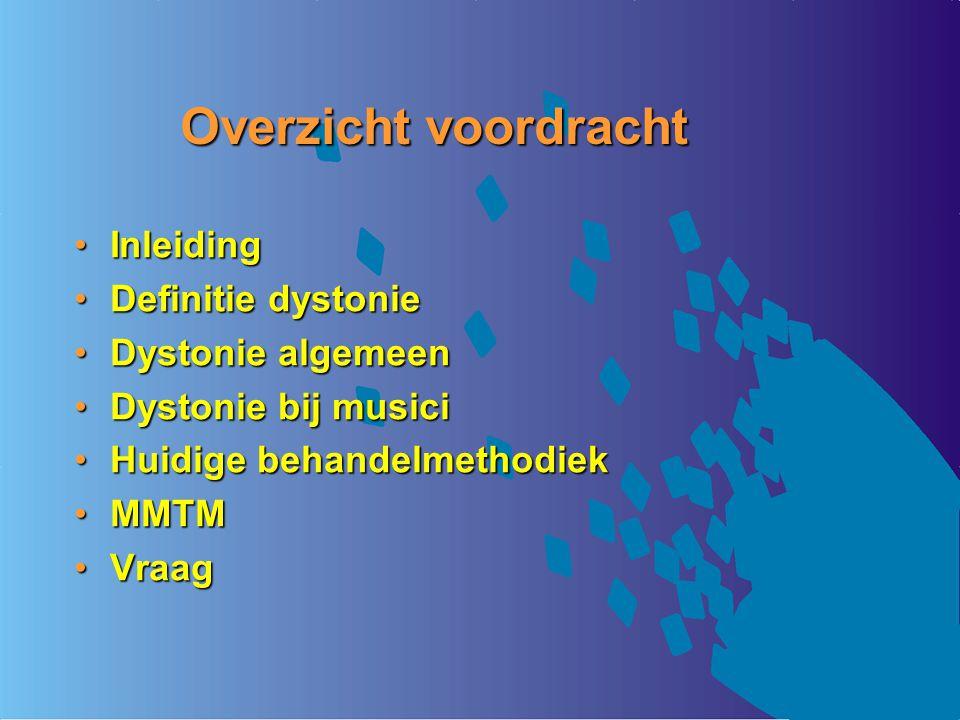 Overzicht voordracht Inleiding Definitie dystonie Dystonie algemeen