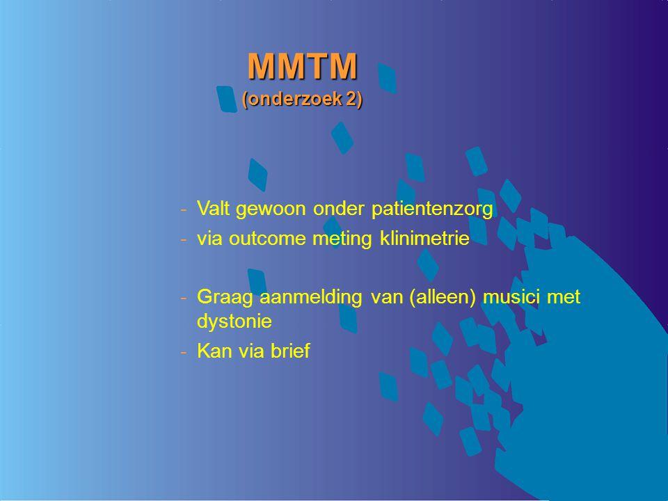 MMTM (onderzoek 2) Valt gewoon onder patientenzorg