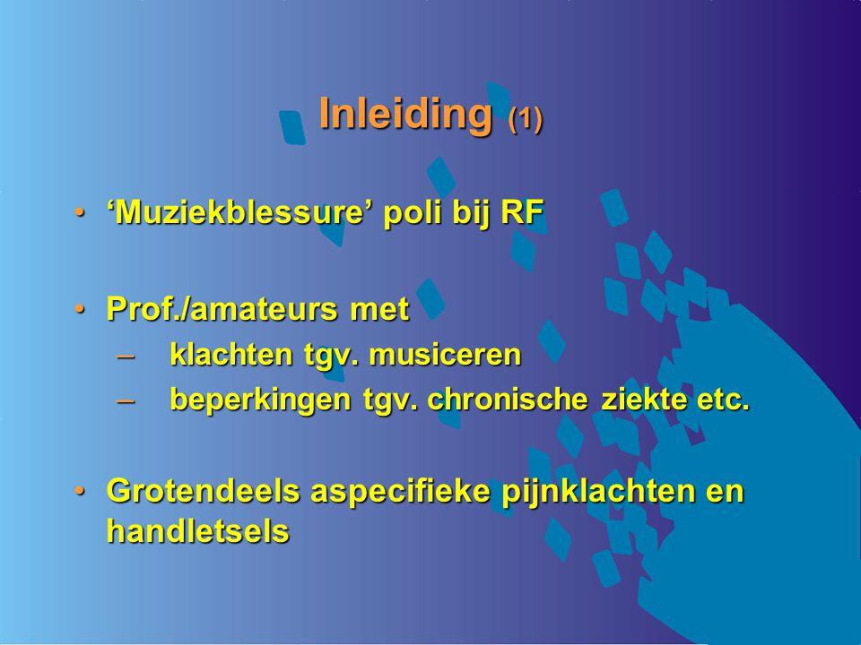 Inleiding (1) 'Muziekblessure' poli bij RF Prof./amateurs met