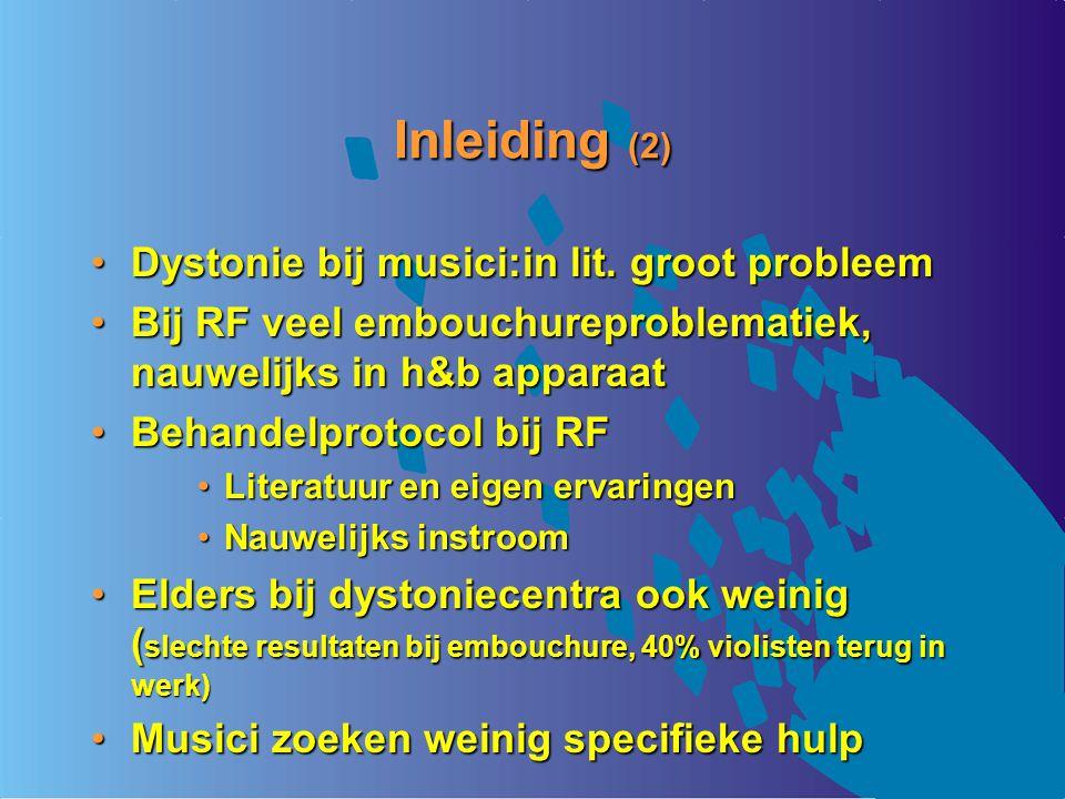 Inleiding (2) Dystonie bij musici:in lit. groot probleem