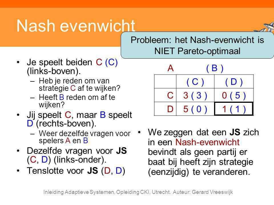 Probleem: het Nash-evenwicht is NIET Pareto-optimaal