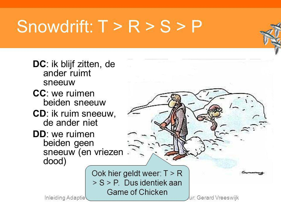 Snowdrift: T > R > S > P