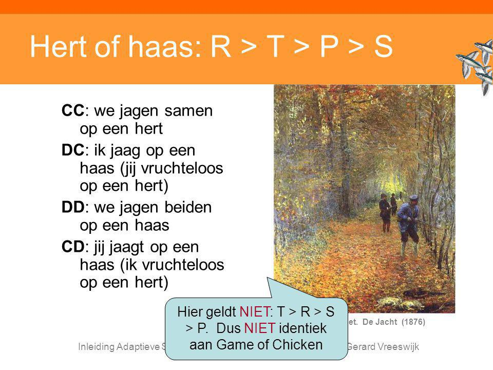 Hert of haas: R > T > P > S