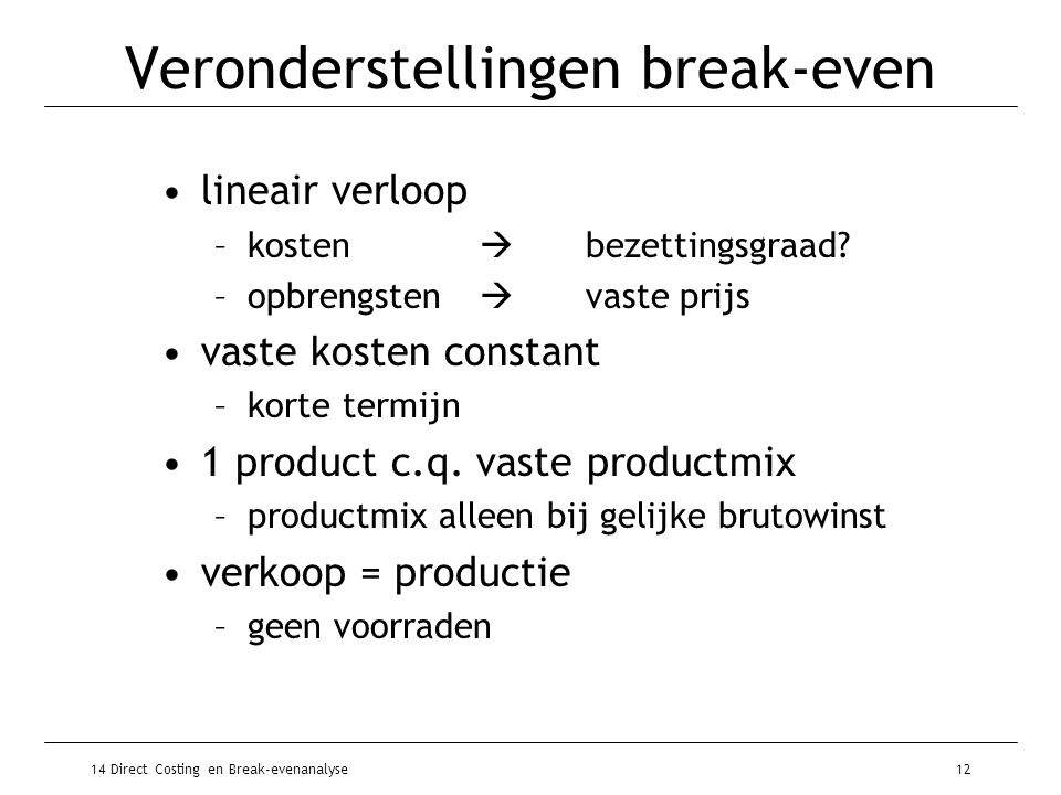 Veronderstellingen break-even