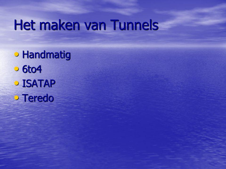 Het maken van Tunnels Handmatig 6to4 ISATAP Teredo