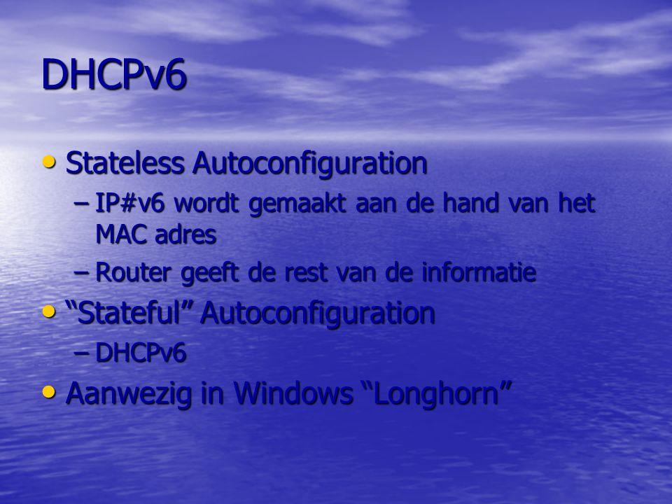 DHCPv6 Stateless Autoconfiguration Stateful Autoconfiguration
