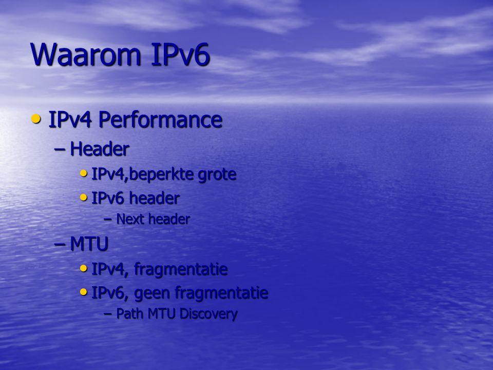 Waarom IPv6 IPv4 Performance Header MTU IPv4,beperkte grote