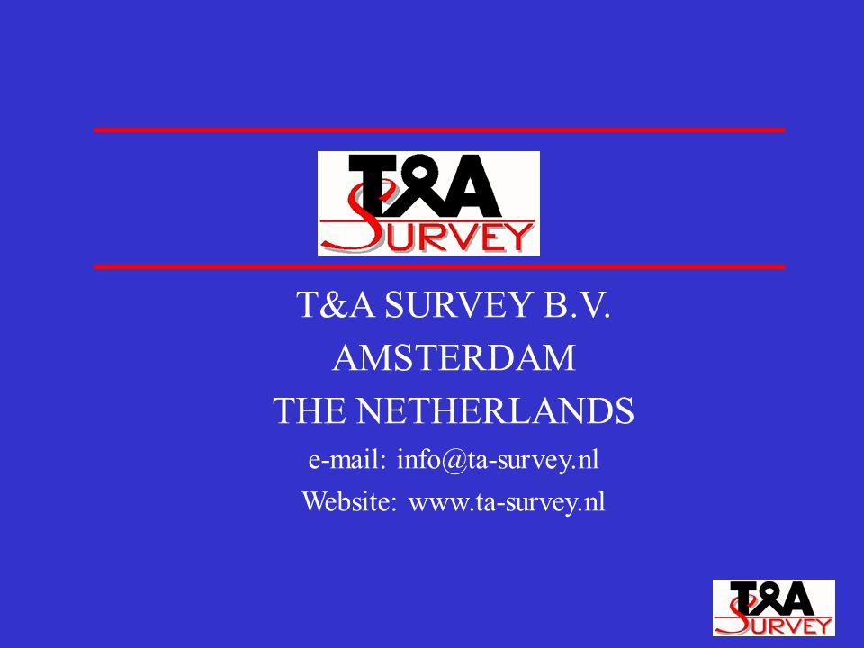T&A SURVEY B.V. AMSTERDAM THE NETHERLANDS e-mail: info@ta-survey.nl