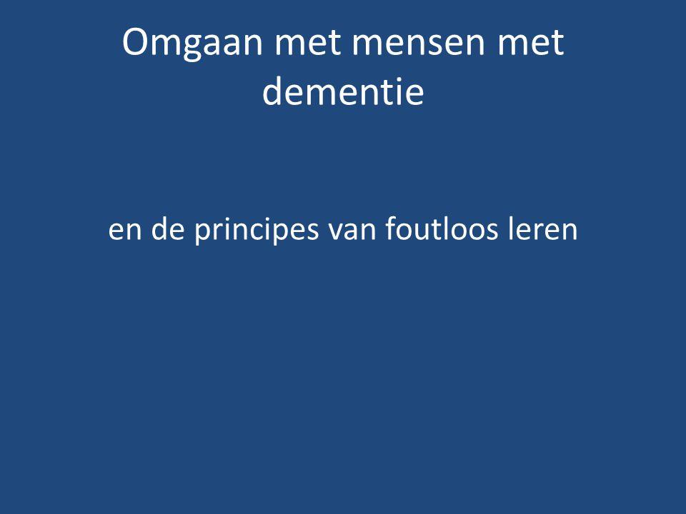 Omgaan met mensen met dementie en de principes van foutloos leren
