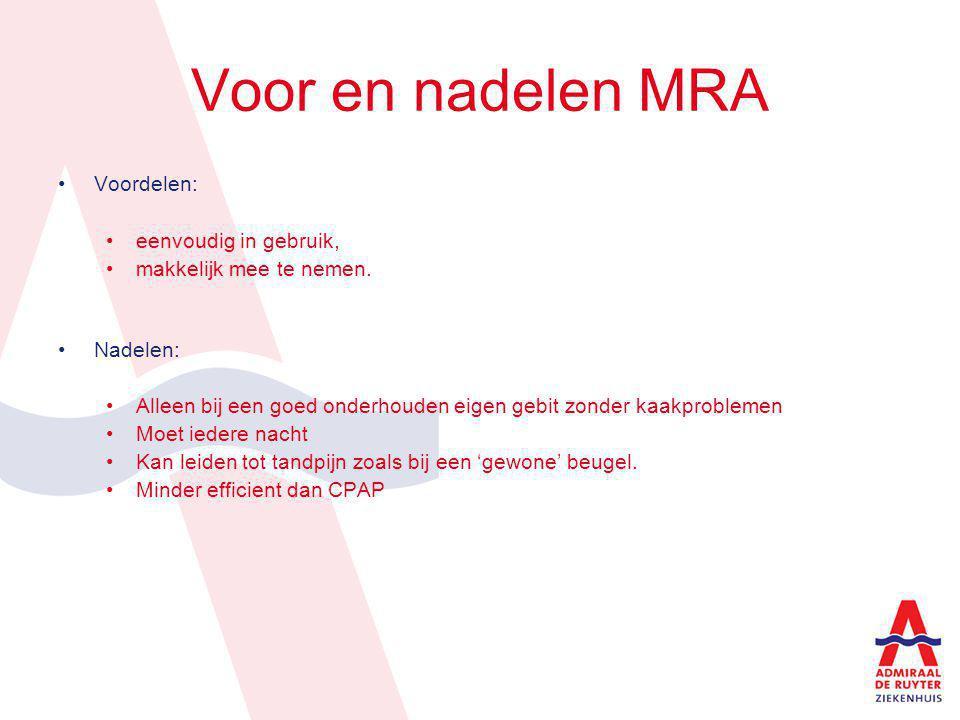 Voor en nadelen MRA Voordelen: eenvoudig in gebruik,