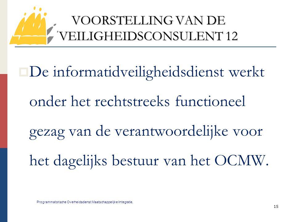 VOORSTELLING VAN DE VEILIGHEIDSCONSULENT 12